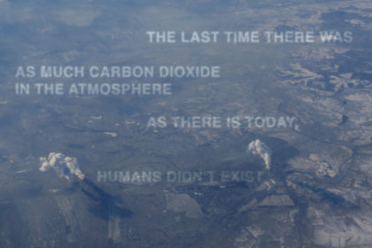 The last time there was as much carbon dioxide in the atmosphere as there is today humans didn't exist.